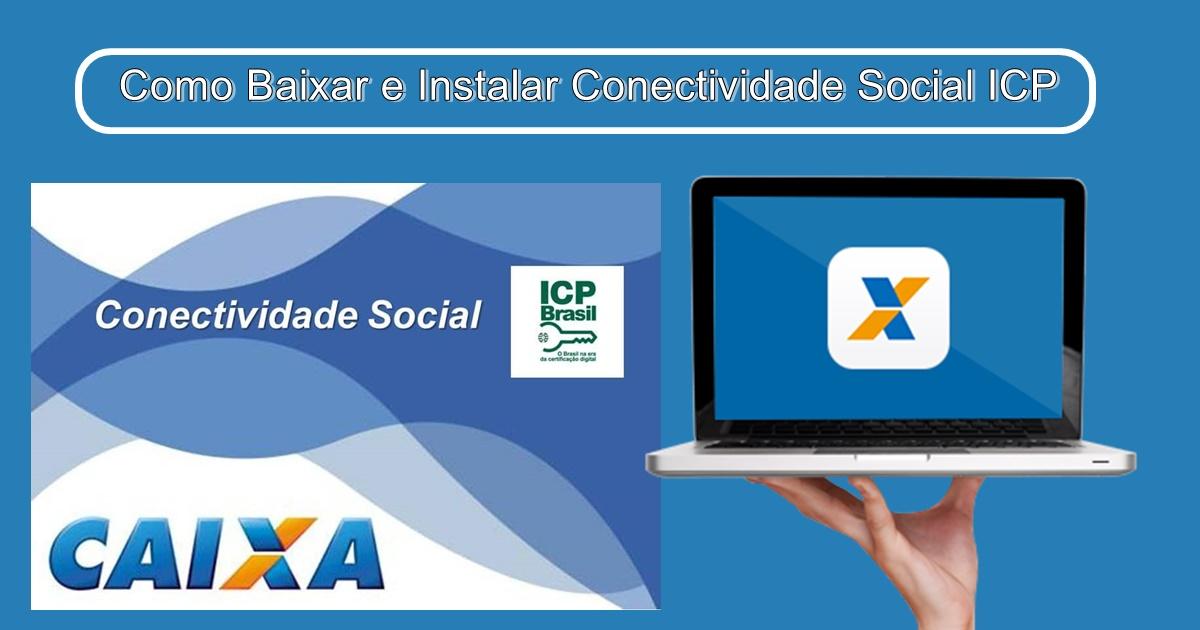 Como Baixar e Instalar Conectividade Social ICP